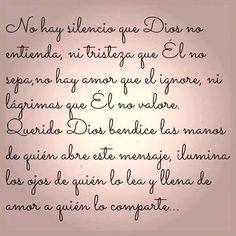 〽️ No hay silencio que Dios no entienda, ni tristeza que El no sepa, náhuatl amor que El ignore, ni lagrimas que El no valore.