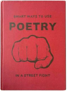 Smart Ways To Use Poetry In A Street Fight