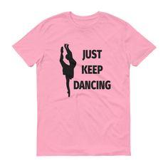 Just Keep Dancing Short sleeve t-shirt