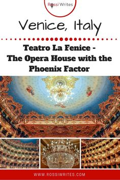 Pin Me - Teatro La Fenice in Venice, Italy - The Opera House with the Phoenix Factor - www.rossiwrites.com
