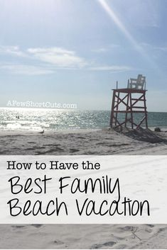 How to Have the Best Family Beach Vacation