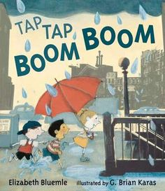 Tap Tap Boom Boom by Elizabeth Bluemle, illustrated by G. Brian Karas would be a great read aloud for discussion on weather, shelter and sound words. Thing 1, Children's Literature, Read Aloud, Story Time, Tap Tap, Kara, The Book, Childrens Books, Boom Boom