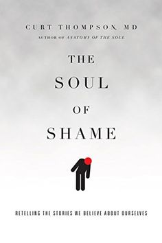The Soul of Shame: Retelling the Stories We Believe about Ourselves By : Curt Thompson Book Excerpt : The Gospel Coalition Top Books of New Books, Books To Read, Science Books, Retelling, Book Nooks, Read News, Free Reading, Reading Online, Books Online