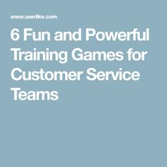 6 Fun and Powerful Training Games for Customer Service Teams
