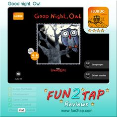 Good night, Owl - An unusual bedtime story for your little night-owls. Full review at: http://fun2tap.com/index.cfm#id2150