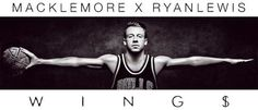 I wanted to fly without leaving the ground    WINGS - Macklemore