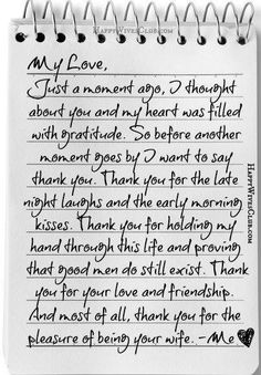 TEXT: My Love, Just a moment ago, I thought about you and my heart was filled with gratitude. So before another moment goes by I want to say thank you. Thank
