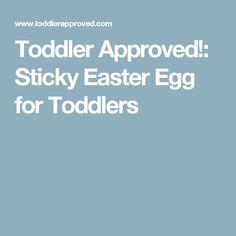 Toddler Approved!: Sticky Easter Egg for Toddlers #giftsfortodler's