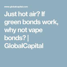 Just hot air? If green bonds work, why not vape bonds? | GlobalCapital