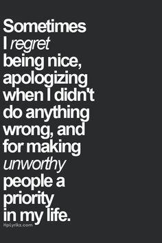 being nice, apologizing when I didn't do anything wrong…part of being the bigger person. Sometimes it sucks following what our parents taught us to be right and just! Yes! And Why can't I pop out 5.3 kids and live off the system, collect an income, buy my cigarettes, Lotto tickets, and beer and let the kids raise themselves?!!! Because my parents gave me a conscience…DAMN THEM!!! | best stuff