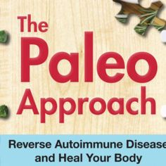 The Paleo Approach is the most comprehensive guide to #autoimmune #paleo ever! #aip
