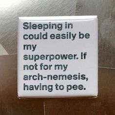 Sleeping In Could Easily Be My Superpower Fridge Magnet Funny Quotes, Funny Memes, Reality Bites, Funny Signs, Amazing Quotes, Super Powers, Laugh Out Loud, Make Me Smile, I Laughed