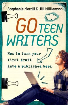 Go Teen Writers: How to turn your first draft into a published book -- this is an awesome writing book! :)