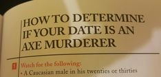 How to determine if your date is an axe murderer American Psycho, American Horror Story, Otp, True Crime, Thinking Of You, Writing, Words, Humor, How To Make