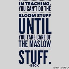We gotta do it all. In teaching, you can't do the bloom stuff until you take… We gotta do it all. In teaching, you can't do the bloom stuff until you take care of the maslow stuff. School Leadership, Education College, School Counseling, Childhood Education, Elementary Education, Teaching Quotes, Education Quotes, Teaching Tips, Middle Childhood