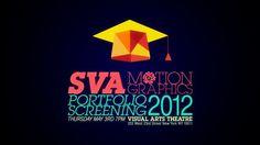 SVA MOTION GRAPHICS PORTFOLIO SCREENING 2012THURSDAY, MAY 3RD 7PMVISUAL ARTS THEATRE333 WEST 23RD STREET, NY NY 10011RSVP: http://gdadapps.sva.edu/rsvp