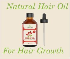 Rosehip Oil For Hair:One of the best hair growth oils - Improving your life health and family