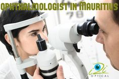 Are You Visiting The Right #Ophthalmologist Doctor In #Mauritius?  @i2ioptic