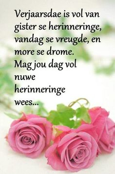 ~baie geluk met jou verjaarsdag My kosbare sus mag jy net die volheid en vreugde en Liefde wat ons Hemelse Vader kan gee ervaar in jou lewenspad vorentoe, lovies Lanie en Hennie Best Birthday Wishes Quotes, Happy Birthday Wishes Messages, Birthday Greetings For Daughter, Birthday Prayer, Happy Birthday Ecard, Birthday Wishes Flowers, 21st Birthday Cards, Happy Birthday Wishes Cards, Happy Birthday Flower