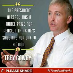 Trey Gowdy talking about Obama he's one of the smartest men in Washington I think he knows his shit LOL