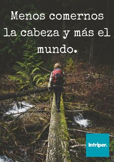 Totalmente #intriper #frases #cuote #world #mundo #viaje #Viajero #descubrir #viajar #live #live #explorar #disfrutar