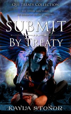 Submit By Treaty (Qui Treaty Collection #4) by Kayla Stonor (Read 6/29) My 5 Star Review: https://www.goodreads.com/review/show/1315659140