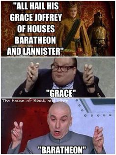 "All hail his ""grace"", Joffrey of House ""Baratheon"""
