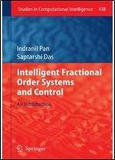 Intelligent Fractional Order Systems And Control: An Introduction (studies In Computational Intelligence) free ebook
