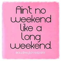 Your birthday weekend, spent without the love of your life! Haha We'll be enjoying our family time though, no worries! Funny Saturday Memes, Saturday Quotes, Monday Quotes, Its Friday Quotes, Daily Quotes, Long Weekend Quotes, Happy Weekend Quotes, Happy Long Weekend, Happy Friday