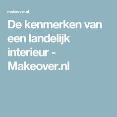 De kenmerken van een landelijk interieur - Makeover.nl