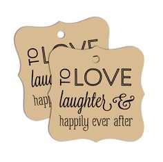 "Wedding Favor Tags - variety messages - bracket shape ""To Love, Laughter and Happily Ever After"" ""...and they lived Happily Ever After"" ""Love 100% sweet"" ""Eat, Drink and be Married"" ""Thank you"" Tag si"