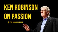 LECTURE @THE SCHOOL OF LIFE:. Sir Ken Robinson believes that everyone is born with extraordinary capability. So what happens to all that talent as we bump through life, getting by, but never realizing our true potential? (50 minutes)