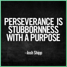 I have the persistence to persevere! #inspirationalnutritionquotes