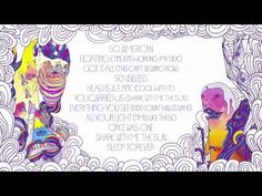 love this song.  Sleep Forever by Portugal. The Man