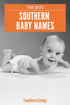 Some baby names have trended for years, and others have lost their sparkle, but these Southern baby names will never go out of style. Our Timeless Southern Baby Names list includes popular Southern girl names, boy names, and gender-neutral names, so you're sure to find just what you're looking for. #babynames #southernnames #classic #babynameideas #southernliving