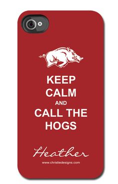 LOVE the Keep Calm and Call the Hogs Phone Cover!! I'm she did this just for me!! :)