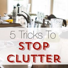Tired of all the clutter in your house? Check out these 5 tricks to stop clutter.