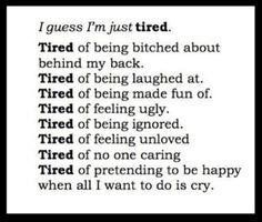 Tired of it all
