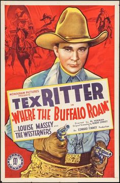 Where the Buffalo Roam (Monogram, One Sheet X Western. Starring Tex Ritter, Dorothy - Available at Sunday Internet Movie Poster. Western Film, Old Western Movies, Tex Ritter, Westerns, The Lone Ranger, Picture Movie, Leonardo Dicaprio, Classic Movies, Film Posters