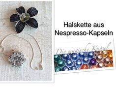 Nespresso Kapsel Schmuck Anleitung Halskette silbern - die magische (Kaffee)-Kapsel