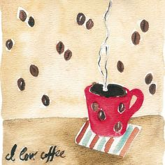 Coffee Break art  print of Original Watercolor painting of a coffee cup and coffee beans wall paper, home decor, cozy, unisex