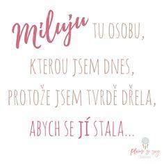 Miluju tu osobu, kterou jsem dnes, protože jsem tvrdě dřela, abych se jí stala - motivační projekt Plníme si sny s Jindrovkou - www.jindrovka.cz