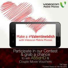 It's time to make a wish, a #ValentineWish. Express your feelings for the one who matters most & grab a chance to win #Videocon A55qHD smartphone & more. Participate now - https://www.facebook.com/videoconmobile/app_214931618710191  Contest open till mid night, 14th February 2014. Winners to be announced on 17th February 2014.