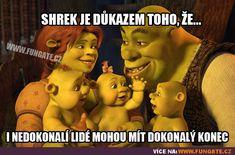 Shrek je důkazem toho, že...