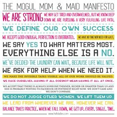 The Mogul, Mom & Maid manifesto for smart, busy women. The manifesto for a working mom. Words for working mothers. Working Mom Quotes, We Are Strong, Strong Women, Aging Parents, Hello Ladies, O Donnell, Working Mother, Always Remember, Maid