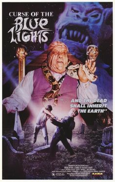 ' … and the dead shall inherit the Earth' Curse of the Blue Lights is a 1988 American supernatural horror film written and directed byJohn Henry Johnson, based on a story byBrya…