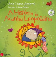 AMARAL, Ana Luísa ; PINHEIRO, Raquel - A história da aranha Leopoldina. Porto : Livraria Civilização, 2010. ISBN: 9789722629133 Childrens Books, Illustrators, Family Guy, Education, Fictional Characters, Portuguese, Reading Room, Kids Story Books, Books For Kids
