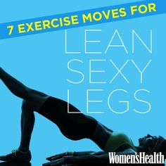 7 Exercise Moves for Lean, Sexy Legs  Upgrade your lower-body workout with these killer exercises for your hamstrings, quads, and calves