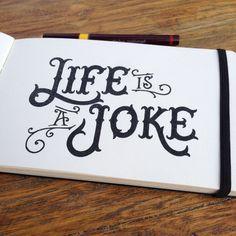 Life is a joke Casalta XavierFacebook Tumblr Instagram Behance Store