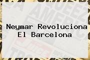 http://tecnoautos.com/wp-content/uploads/imagenes/tendencias/thumbs/neymar-revoluciona-el-barcelona.jpg Neymar. Neymar revoluciona el Barcelona, Enlaces, Imágenes, Videos y Tweets - http://tecnoautos.com/actualidad/neymar-neymar-revoluciona-el-barcelona/